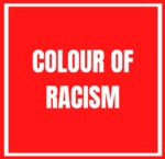 Colour of Racism by Project Team