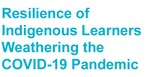 Resilience ofIndigenous Learnersweathering theCOVID-19Pandemic by Elijah M. Williams and Amanda Myers