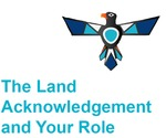 The Land Acknowledgment and Your Role