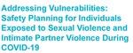 Addressing Vulnerabilities:SafetyPlanning forIndividuals ExposedtoSexualViolence andIntimatePartnerViolenceDuringCOVID-19