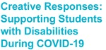 CreativeResponse: Supporting Students with Disabilitiesduring COVID-19 by Margaret Sanderson, Janice Fennell, Carren Tatton, and Michelle Au Duong
