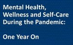Mental Health, Wellness and Self-Care During a Pandemic: One Year On by Jasmine Chatha, Kanchan Kurichh, Alyse Nishimura, Ryan Piper, and Leila Midori Takei