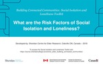 What are the Risk Factors of Social Isolation and Loneliness by Sheridan Centre for Elder Research