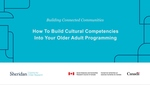 Cultural Competency Training Video by Sheridan Centre for Elder Research