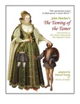 The Taming of the Tamer (also known as The Tamer Tamed or The Woman's Prize) by John Fletcher by Patrick Young
