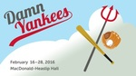 Damn Yankees, February 16 - 28, 2016 by Theatre Sheridan