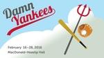Damn Yankees, February 16 - 28, 2016