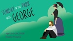 Sunday in the Park with George, April 14 – 24, 2016
