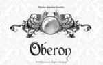 Oberon (A Midsummer Night's Musical), April 15 – 24, 2010