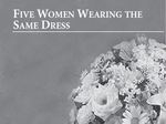 Five Women Wearing the Same Dress, November 29 – December 8, 2007