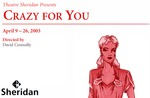 Crazy for You, April 9 – 26, 2003