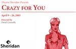 Crazy for You, April 9 – 26, 2003