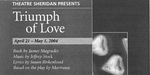 Triumph of Love, April 21 – May 1, 2004