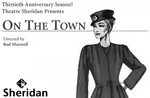 On The Town, November, 2002 by Theatre Sheridan