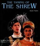 The Taming of the Shrew, February 17 – 27, 1999