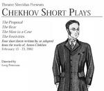 Chekhov Short Plays, February 13 – 23, 2002