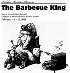 The Barbecue King, February 14 – 23, 2008