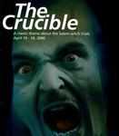 The Crucible, April 19 – 29, 2000