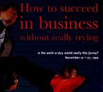 How to Succeed in Business Without Really Trying, November 10 – 27, 1999