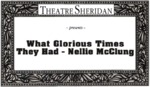 What Glorious Times They Had – Nellie McClung, March 27 – April 20, 1991 by Theatre Sheridan