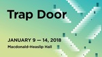 Trap Door, January 9 – 14, 2018 by Theatre Sheridan