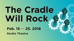 The Cradle Will Rock, February 15 – 25, 2018