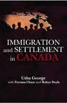 Immigration and Settlement in Canada by Usha George, Ferzana Chaze, and Robyn Doyle