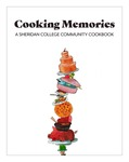 Cooking Memories: A Sheridan College Community Cookbook by Jessica Carey and Téa Smith