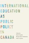 International Education Policy in Ontario: A Swinging Pendulum by Roopa Desai Trilokekar and Amira El Masri